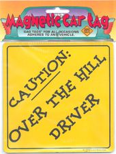 Over The Hill - Caution - Over The Hill Driver -