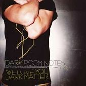 We Love You Dark Matter