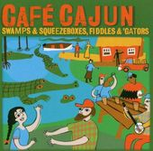 Caf, Cajun: Swamps & Squeezeboxes, Fiddles &