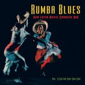 Rumba Blues, Volume 3: Guitar Cha-Cha-Cha