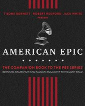 American Epic: The Companion Book to the PBS