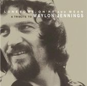 Lonesome, On'ry and Mean: A Tribute to Waylon