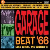 Garage Beat '66, Volume 1 - Like What, Me Worry?!?