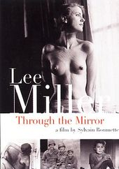 Lee Miller - Through the Mirror