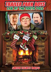 Trailer Park Boys: Live at the North Pole [Import]
