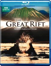BBC - The Great Rift: Africa's Greatest Story
