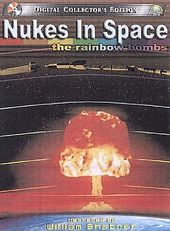 Nukes in Space: The Rainbow Bombs