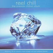 Reel Chill: The Cinematic Chillout Album (2-CD)