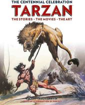 The Centennial Celebration Tarzan: The Stories /