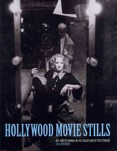 Hollywood Movie Stills: Art and Technique in the