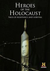 The History Channel: Heroes Of The Holocaust