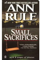 Small Sacrifices: A True Story of Passion and