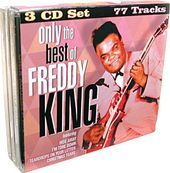 Only The Best of Freddy King (3-CD Bundle Pack)