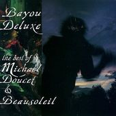 Bayou Deluxe: The Best of Michael Doucet &