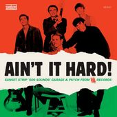 Ain't It Hard! Sunset Strip '60s Sounds: Garage &