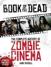 Book of the Dead: The Complete History of Zombie
