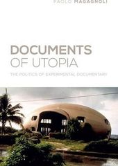 Documents of Utopia: The Politics of Experimental