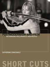 Postmodernism and Film: Rethinking Hollywood's