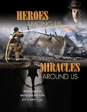 Heroes Among Us Miracles Around Us
