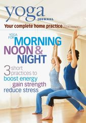 Yoga Journal: Yoga For Morning, Noon & Night With