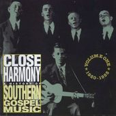 Close Harmony: A History of Southern Gospel Music