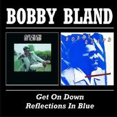 Get on Down With Bobby Bland / Reflections in Blue