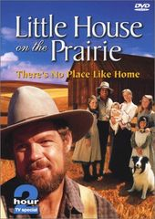 Little House on the Prairie - There's No Place