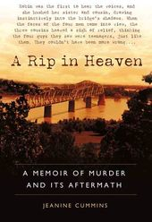 A Rip in Heaven: A Memoir of Murder and Its