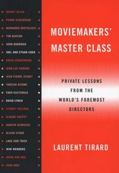 Moviemakers' Master Class: Private Lessons from