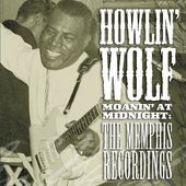 Moanin' at Midnight: The Memphis Recordings