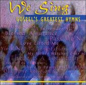 We Sing: Gospel's Greatest Hymns