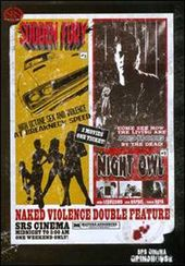 Grindhouse Double Feature: Naked Violence - Night
