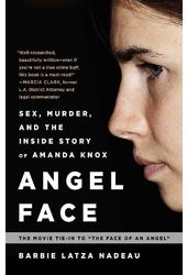 Angel Face: Sex, Murder, and the Inside Story of