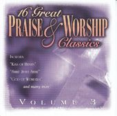 16 Great Praise & Worship Classics, Volume 3