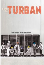 Under the Turban: What Does It Mean to be Sikh?