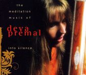 Into Silence: The Meditation Music of Deva Premal