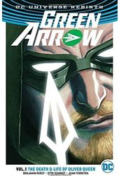 Green Arrow 1: The Death & Life of Oliver Queen