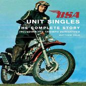 Bsa Unit Singles: The Complete Story Including