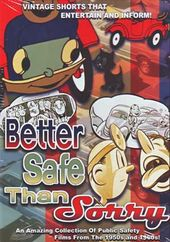 Better Safe Than Sorry - Public Safety Films from
