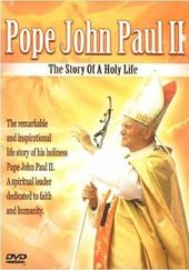 Pope John Paul II: The Story of a Holy Life