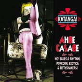 Katanga! Ahbe Casabe: Exotic Blues & Rhythm Vol.