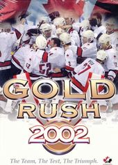 Hockey - Gold Rush 2002 - The Team, The Test, The