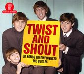 Twist and Shout: 60 Songs That Influenced the