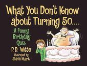 What You Don't Know About Turning 50: A Funny