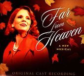 Far from Heaven [Original Cast Recording]