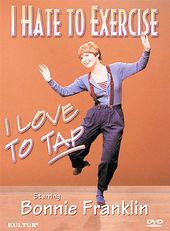 Fitness - I Hate to Exercise, I Love to Tap