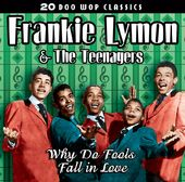 20 Doo Wop Classics - Why Do Fools Fall In Love