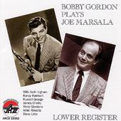 Lower Register: Bobby Gordon Plays Joe Marsala