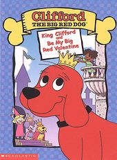 Clifford the Big Red Dog - King Clifford / Be My