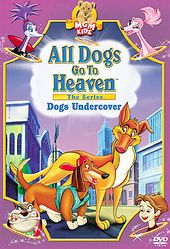 All Dogs Go to Heaven: The Series - Dogs